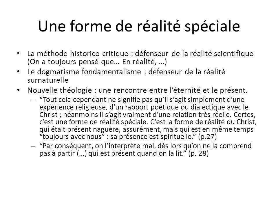 Une forme de réalité spéciale La méthode historico-critique : défenseur de la réalité scientifique (On a toujours pensé que… En réalité, …) Le dogmati