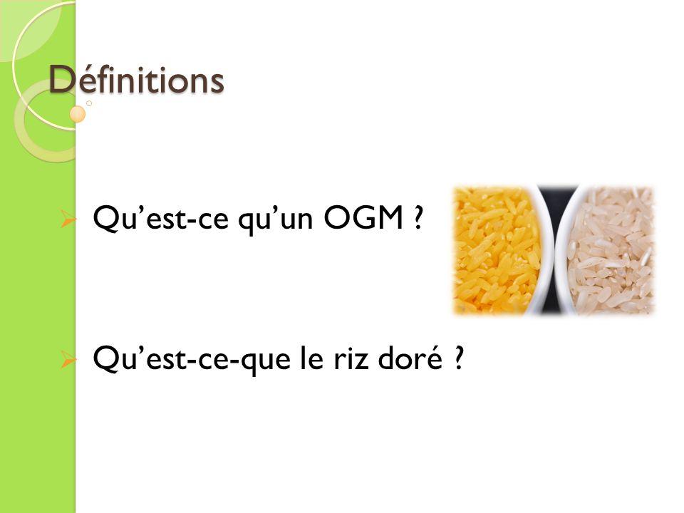Définitions Quest-ce quun OGM ? Quest-ce-que le riz doré ?
