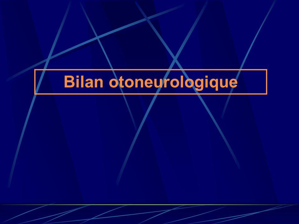 Bilan otoneurologique