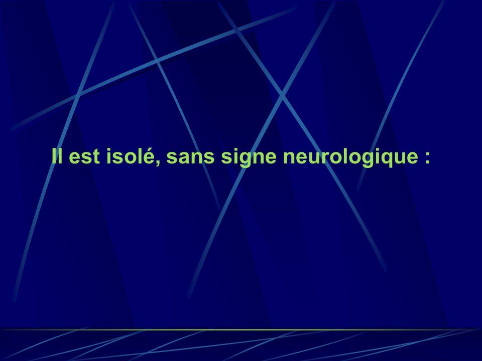 Avec troubles neurologiques majeurs : toujours facteurs de gravité, objectivant le plus souvent un accident vasculaire du tronc cérébral doù nécessité dhospitalisation durgence dans un service de réanimation, de préférence neurochirurgical.