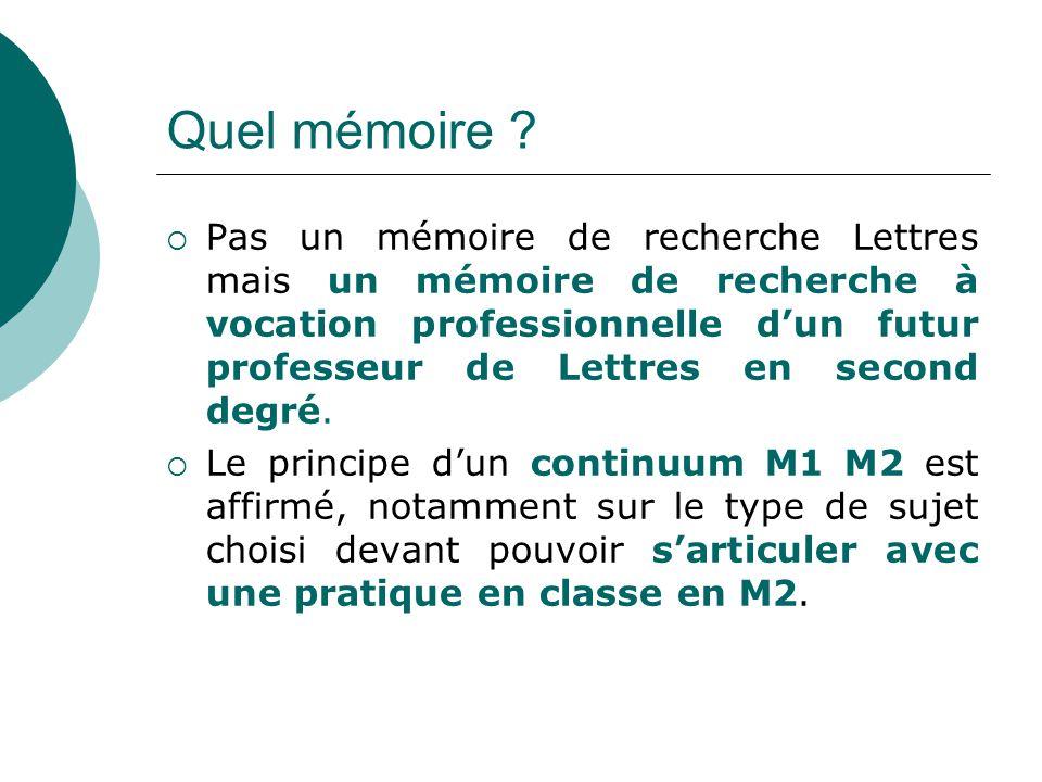Quel mémoire ? Pas un mémoire de recherche Lettres mais un mémoire de recherche à vocation professionnelle dun futur professeur de Lettres en second d