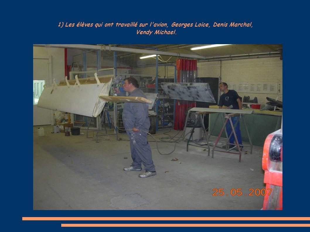 1) Les élèves qui ont travaillé sur l'avion, Georges Loice, Denis Marchal, Vendy Michael.