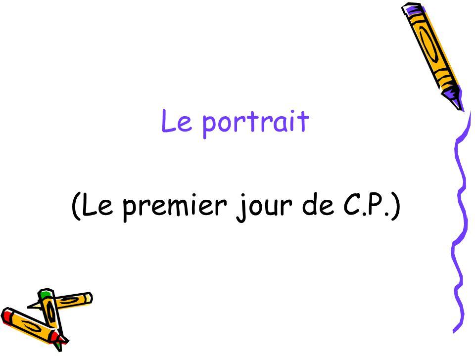 Le portrait (Le premier jour de C.P.)