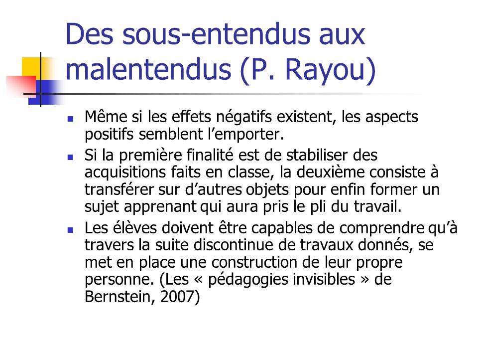 Des sous-entendus aux malentendus (P. Rayou) Même si les effets négatifs existent, les aspects positifs semblent lemporter. Si la première finalité es
