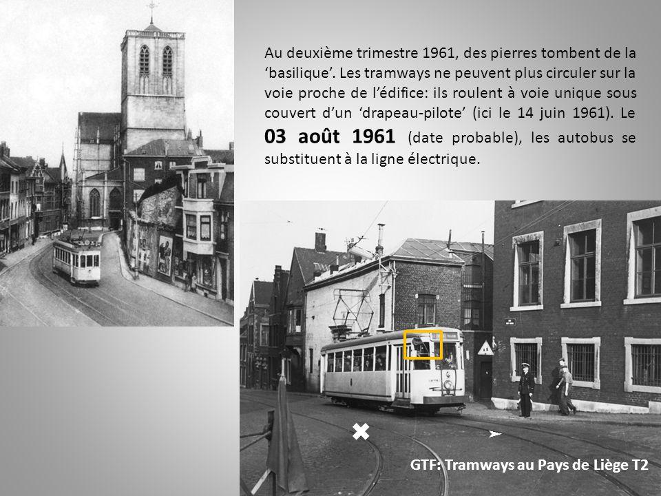 Au deuxième trimestre 1961, des pierres tombent de la basilique. Les tramways ne peuvent plus circuler sur la voie proche de lédifice: ils roulent à v