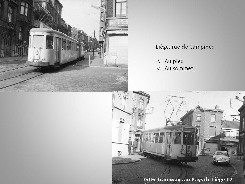 Liège, rue de Campine: Au pied Au sommet. GTF: Tramways au Pays de Liège T2