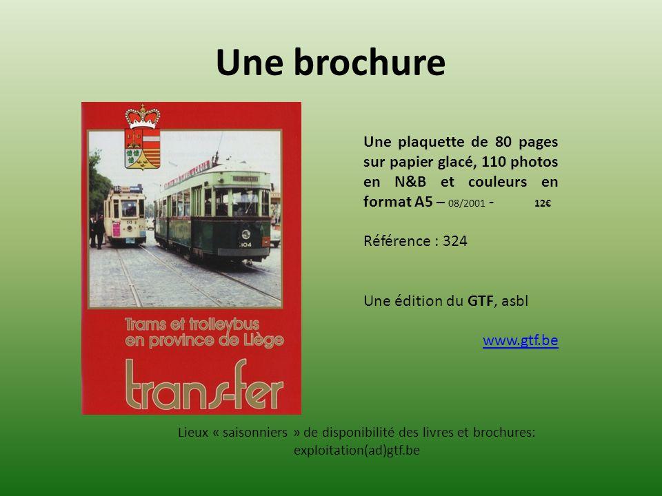 Une brochure Une plaquette de 80 pages sur papier glacé, 110 photos en N&B et couleurs en format A5 – 08/2001 - 12 Référence : 324 Une édition du GTF,