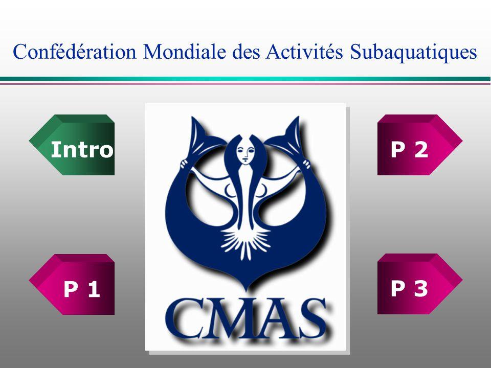 First P 3 P 2 P 1 Intro Confédération Mondiale des Activités Subaquatiques