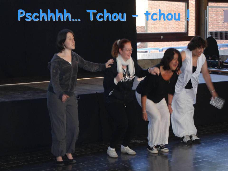 Pschhhh… Tchou – tchou !