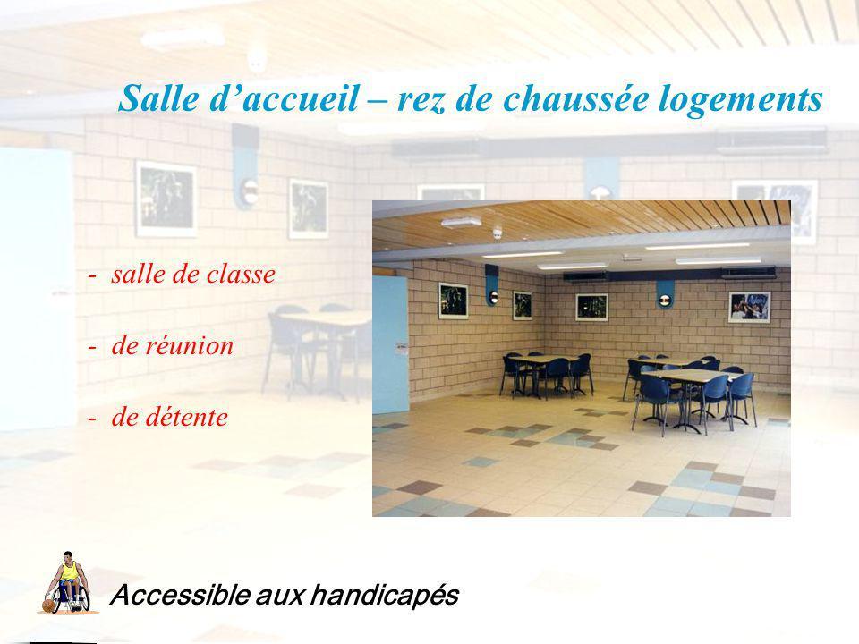 Salle daccueil – rez de chaussée logements Accessible aux handicapés - salle de classe - de réunion - de détente