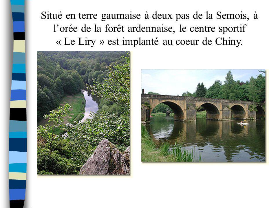 Situé en terre gaumaise à deux pas de la Semois, à lorée de la forêt ardennaise, le centre sportif « Le Liry » est implanté au coeur de Chiny.