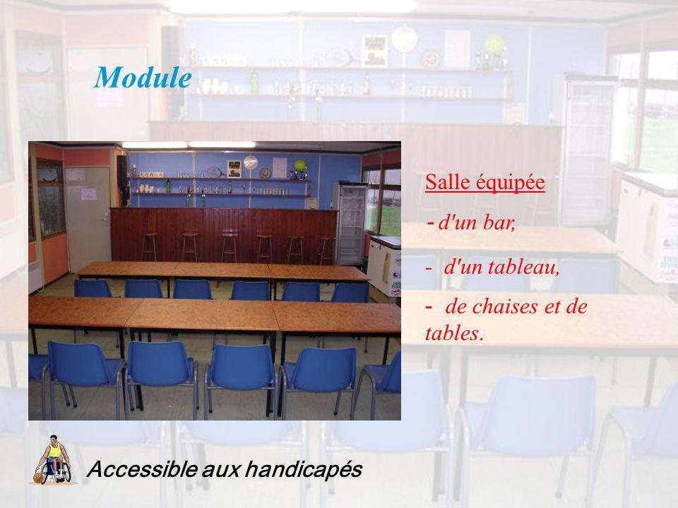 Module Accessible aux handicapés Salle équipée - d'un bar, - d'un tableau, - de chaises et de tables.