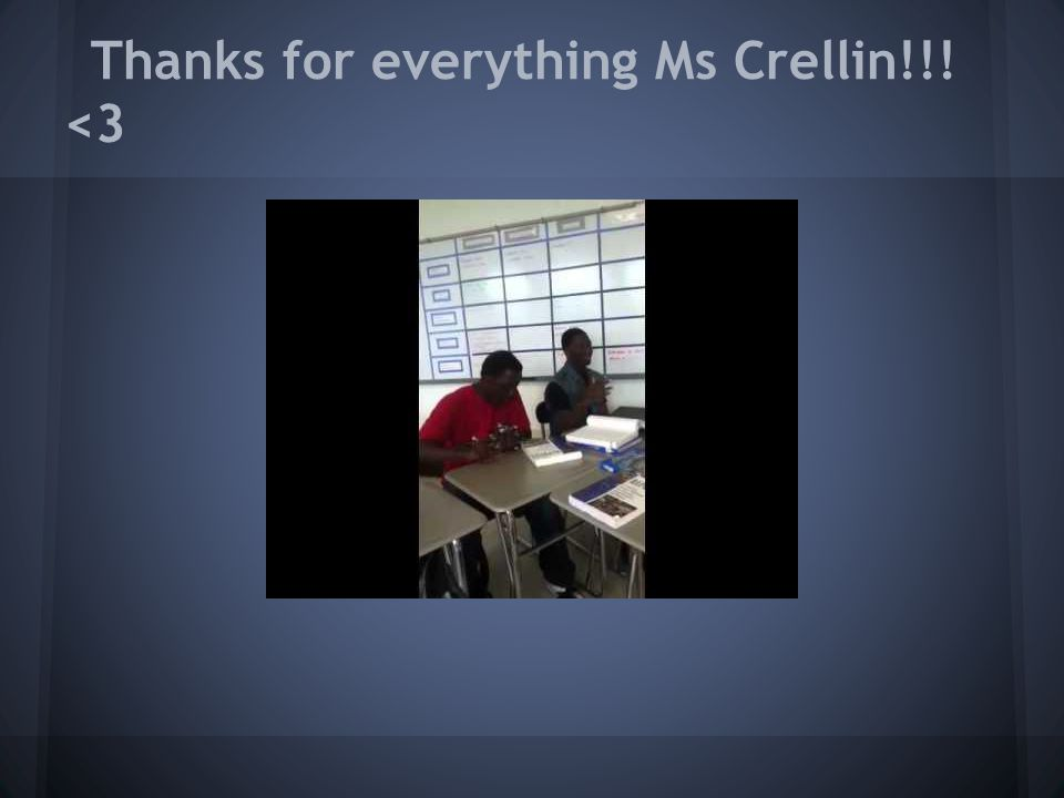 Thanks for everything Ms Crellin!!! <3