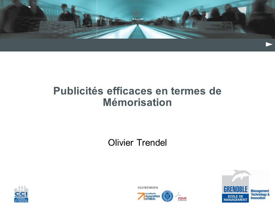 Accréditations Publicités efficaces en termes de Mémorisation Olivier Trendel