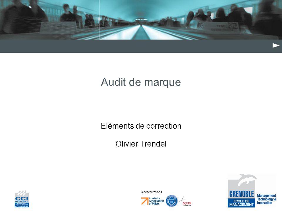 Accréditations Audit de marque Eléments de correction Olivier Trendel
