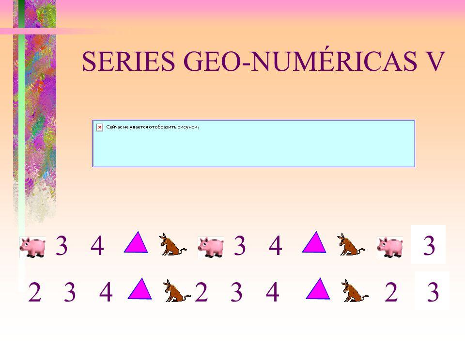 SERIES GEO-NUMÉRICAS V 3 4 3 2 3 4 32