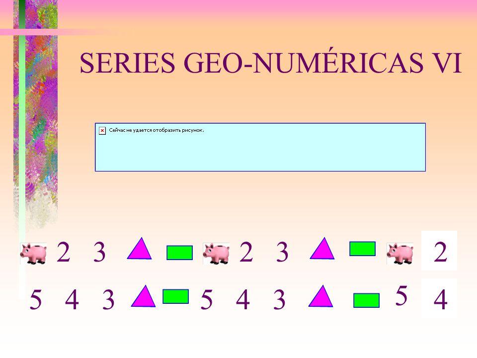 SERIES GEO-NUMÉRICAS VI 2 3 2 5 4 3 4 5
