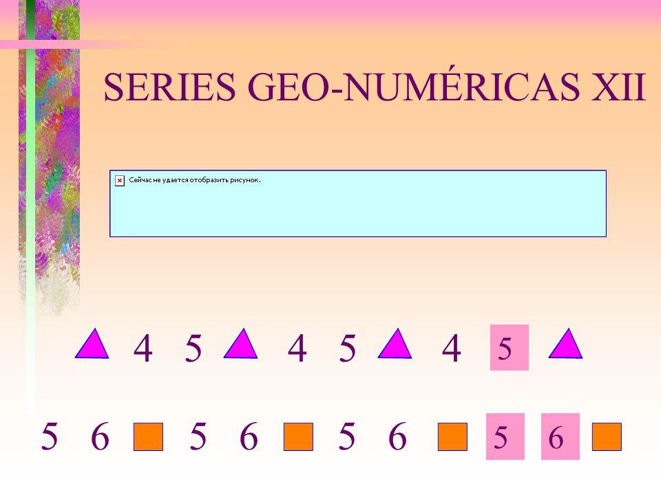 SERIES GEO-NUMÉRICAS XII 5 56 4 5 4 5 6