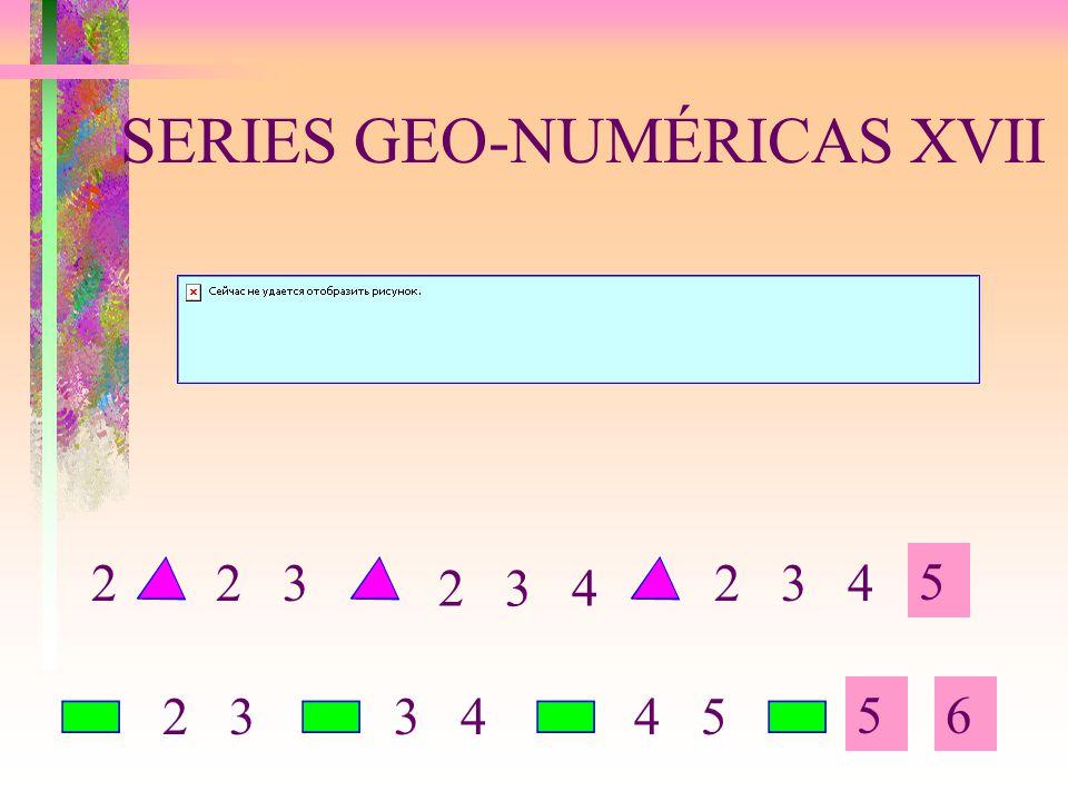 SERIES GEO-NUMÉRICAS XVII 5 56 2 322 3 4 2 33 44 5
