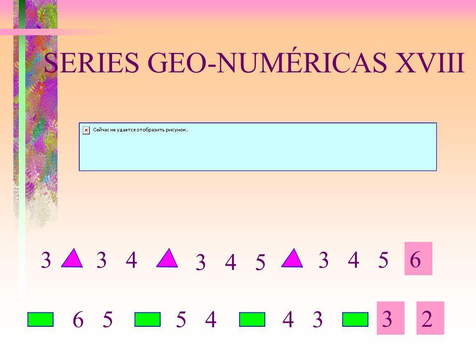 SERIES GEO-NUMÉRICAS XVIII 6 32 3 433 4 5 6 55 44 3