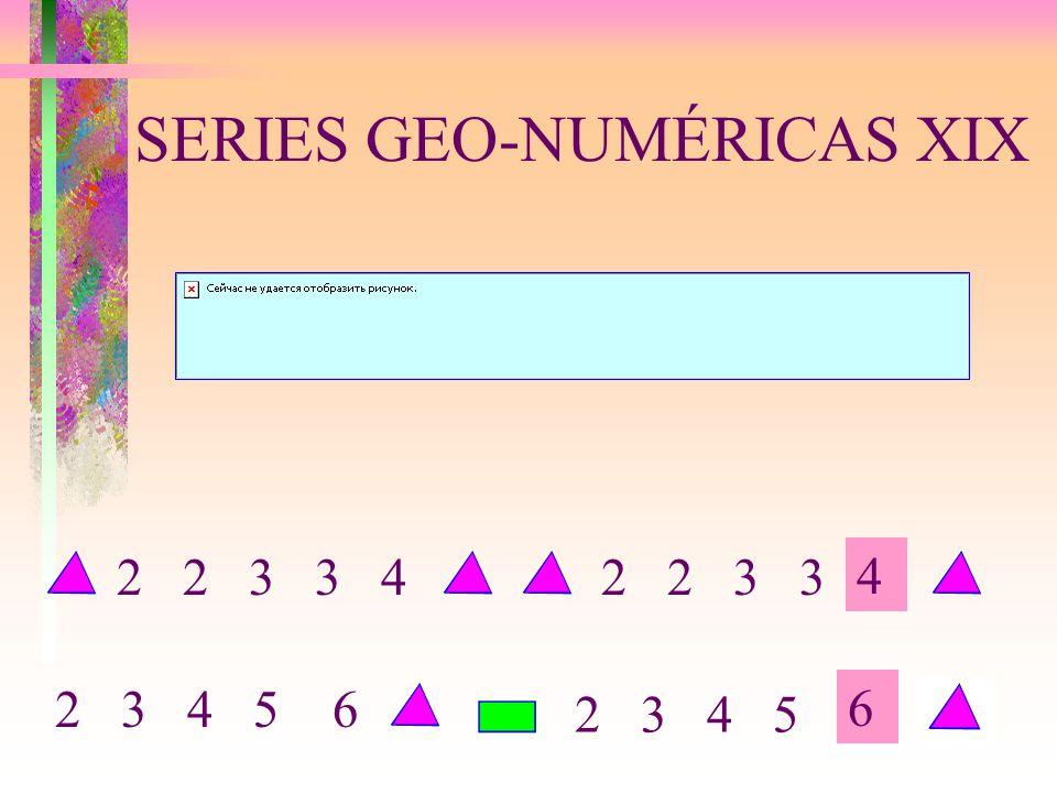 SERIES GEO-NUMÉRICAS XIX 4 6 2 2 3 32 2 3 3 4 2 3 4 5 6 2 3 4 5