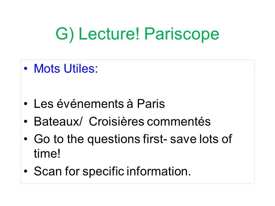 G) Lecture! Pariscope Mots Utiles: Les événements à Paris Bateaux/ Croisières commentés Go to the questions first- save lots of time! Scan for specifi