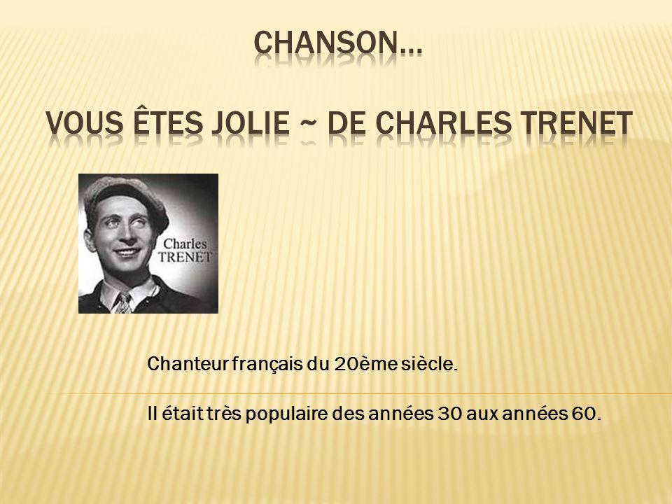 Chanteur français du 20ème siècle. Il était très populaire des années 30 aux années 60.