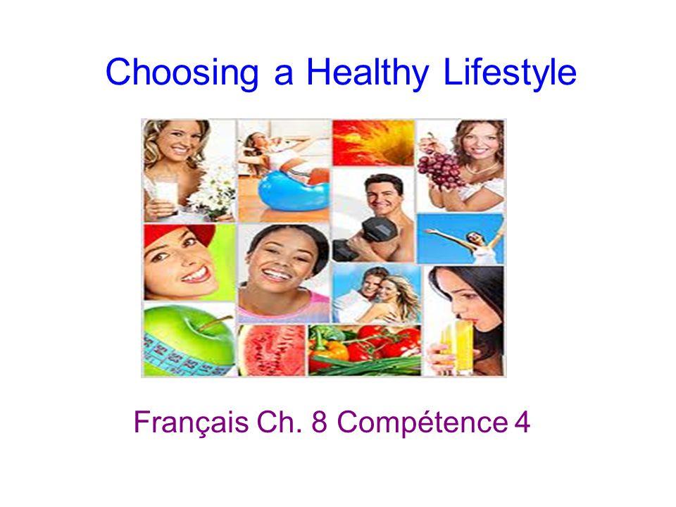Choosing a Healthy Lifestyle Français Ch. 8 Compétence 4