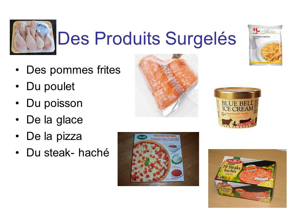 Des Produits Surgelés Des pommes frites Du poulet Du poisson De la glace De la pizza Du steak- haché