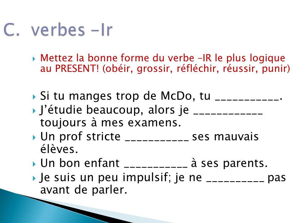 C.verbes -Ir Mettez la bonne forme du verbe –IR le plus logique au PRESENT.