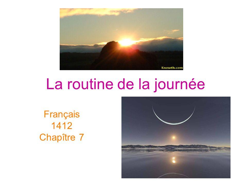 La routine de la journée Français 1412 Chapître 7