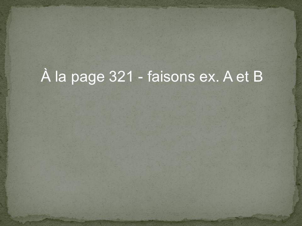 À la page 321 - faisons ex. A et B