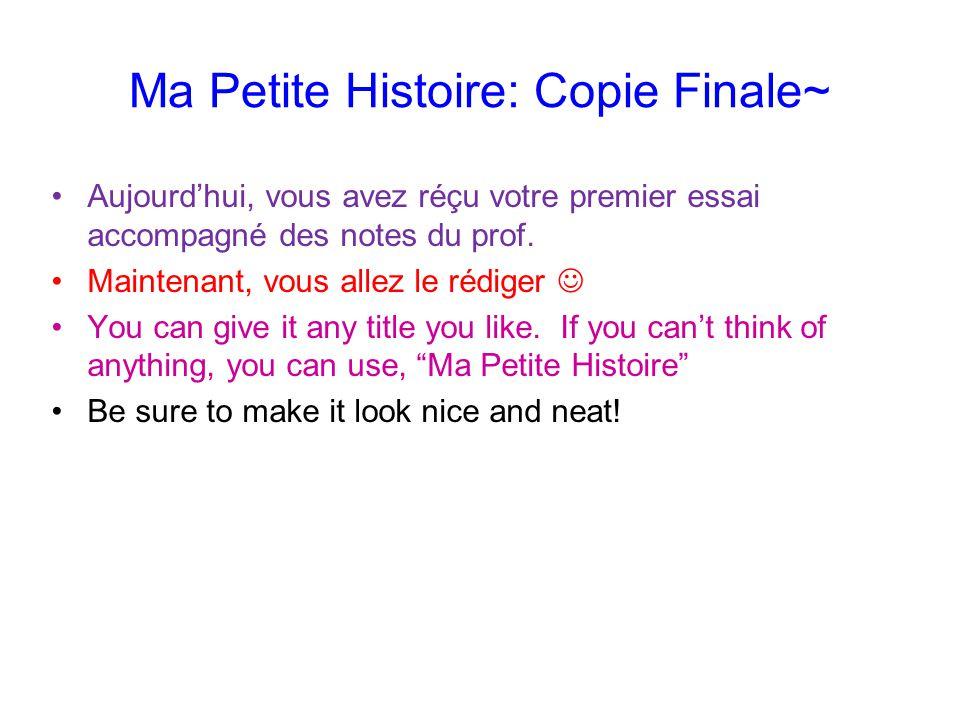 Ma Petite Histoire: Copie Finale~ Aujourdhui, vous avez réçu votre premier essai accompagné des notes du prof.