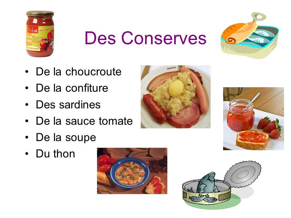 Des Conserves De la choucroute De la confiture Des sardines De la sauce tomate De la soupe Du thon