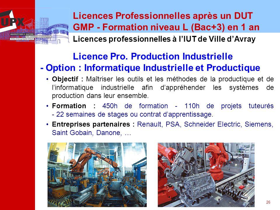 26 Licences Professionnelles après un DUT GMP - Formation niveau L (Bac+3) en 1 an Licence Pro. Production Industrielle - Option : Informatique Indust