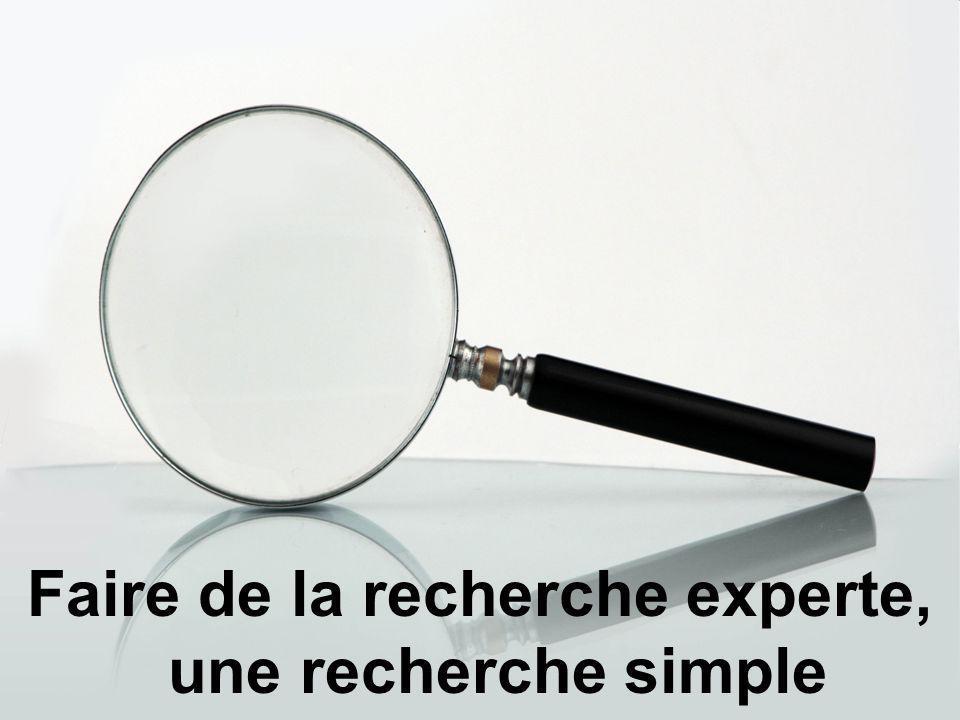 Faire de la recherche experte, une recherche simple
