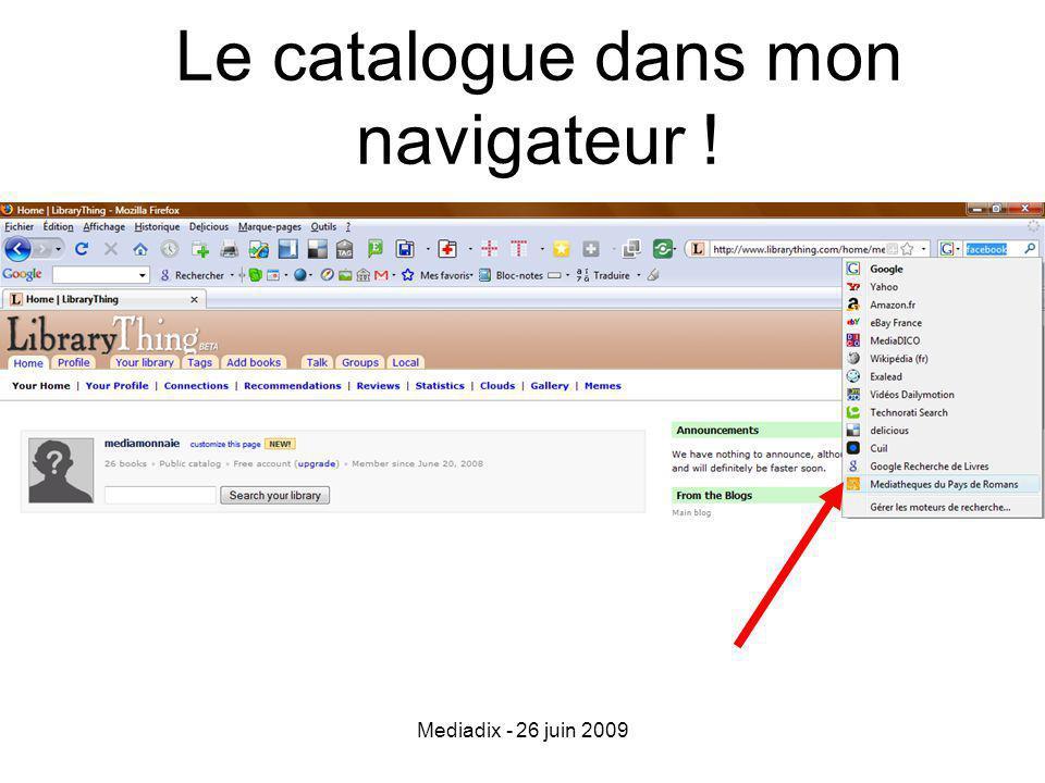 Mediadix - 26 juin 2009 Le catalogue dans mon navigateur !