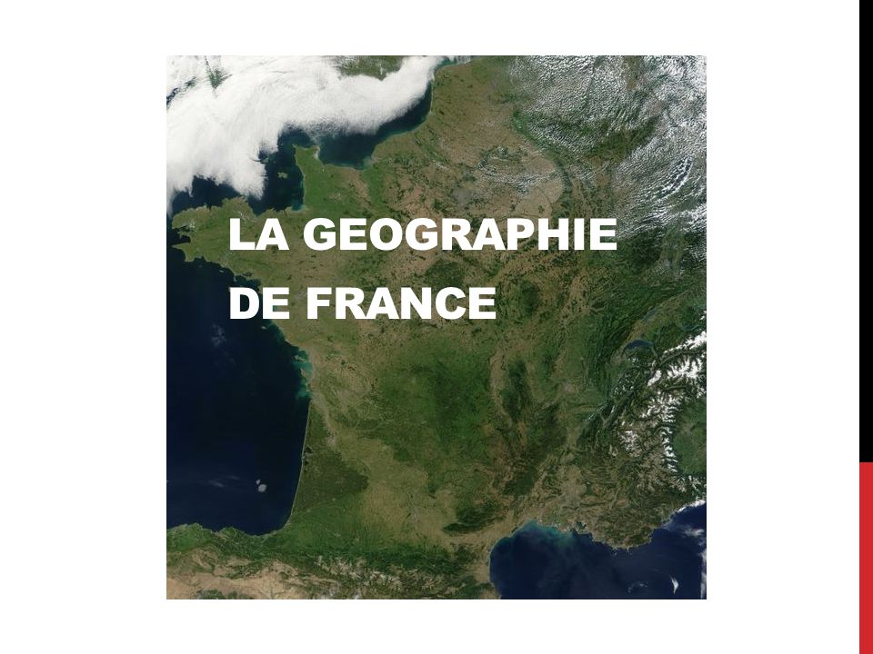 LA LA GEOGRAPHIE DE FRANCE