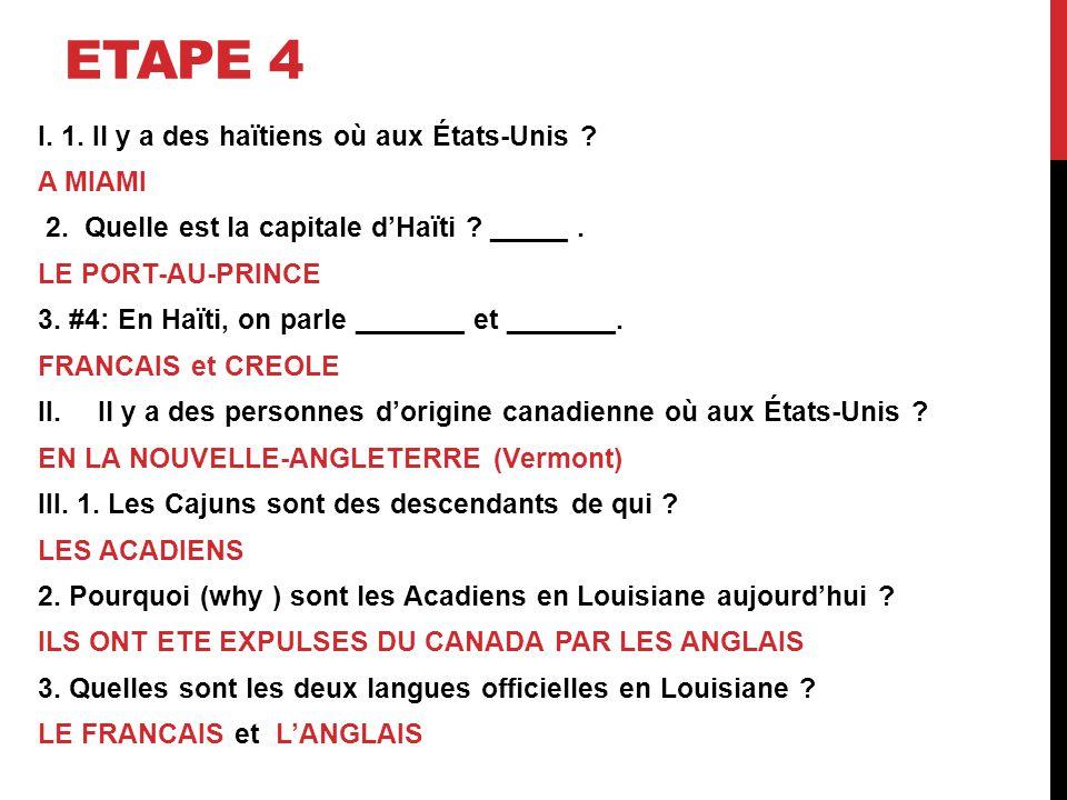 ETAPE 4 I. 1. Il y a des haïtiens où aux États-Unis .