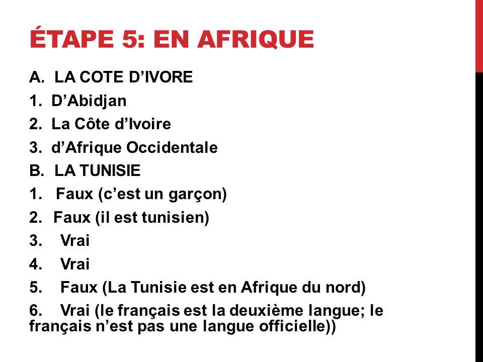 ÉTAPE 5: EN AFRIQUE A. LA COTE DIVORE 1. DAbidjan 2.