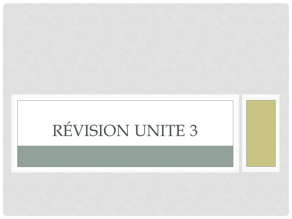 RÉVISION UNITE 3