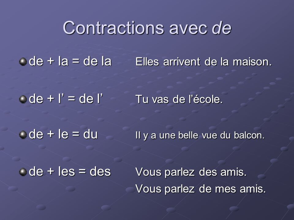 A= in, to, at de= of, from, about 1.Marc parle au professeur.