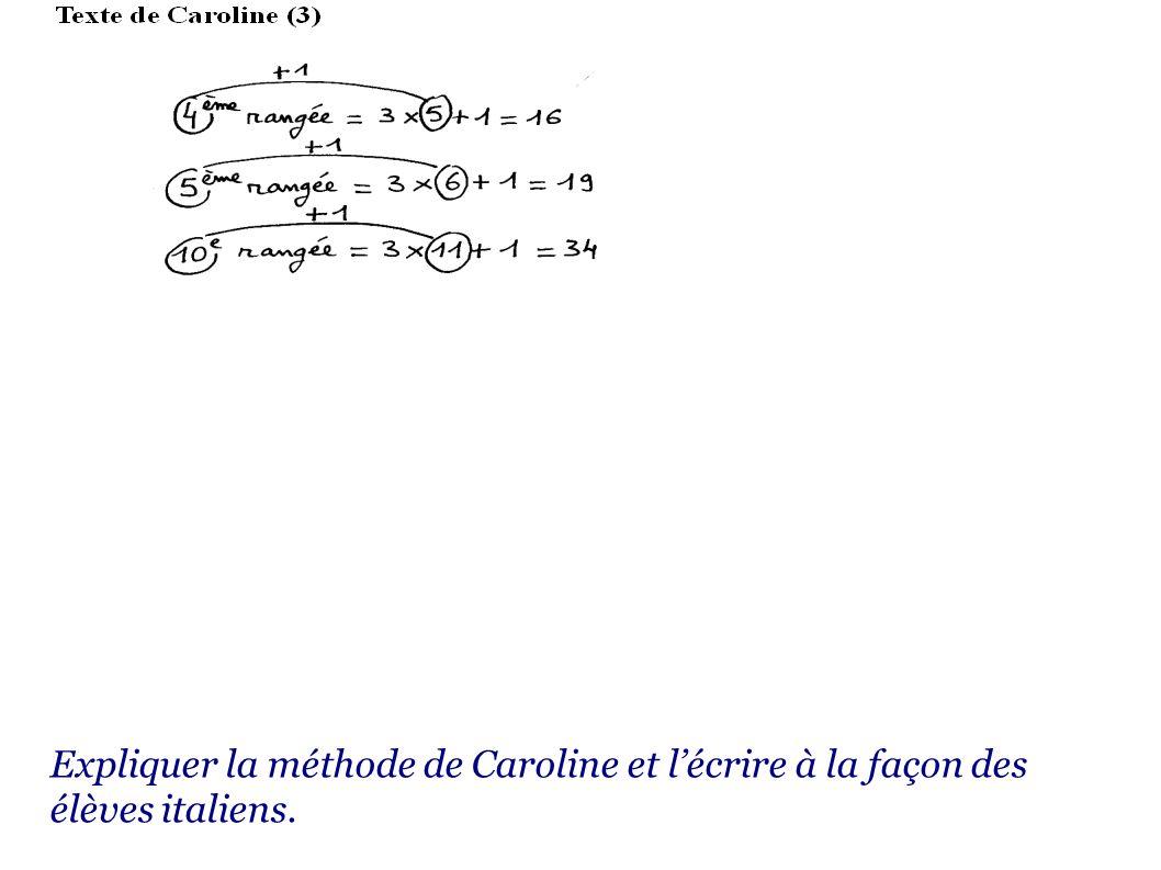 Expliquer la méthode de Caroline et lécrire à la façon des élèves italiens.