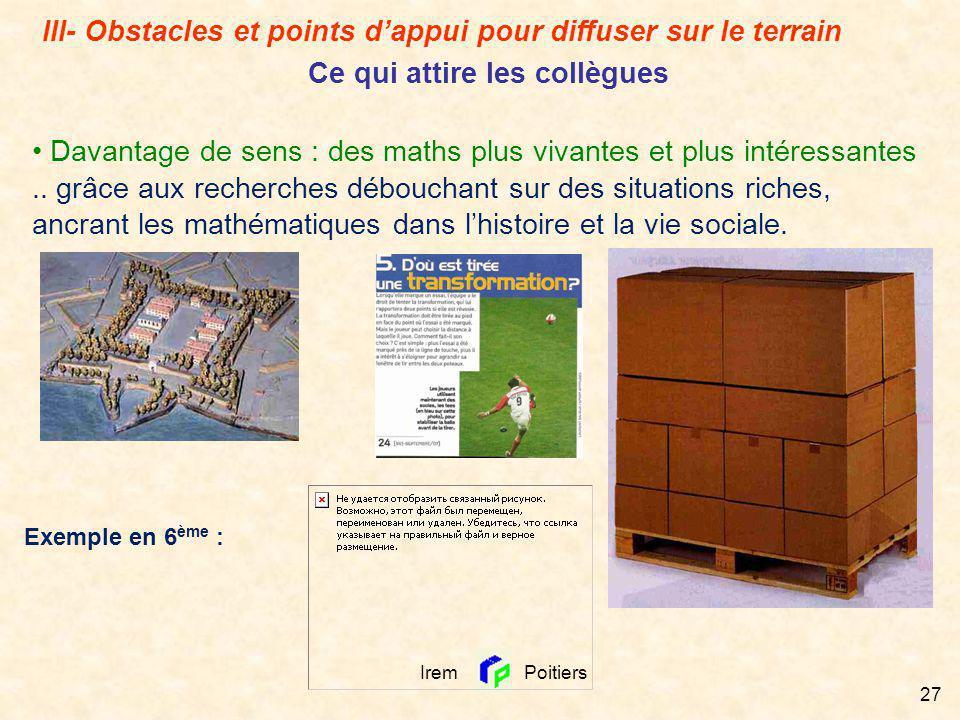 Irem Poitiers 27 Davantage de sens : des maths plus vivantes et plus intéressantes.. grâce aux recherches débouchant sur des situations riches, ancran