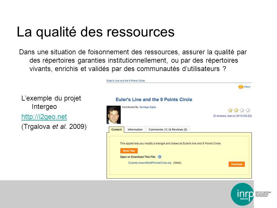 La qualité des ressources Dans une situation de foisonnement des ressources, assurer la qualité par des répertoires garanties institutionnellement, ou