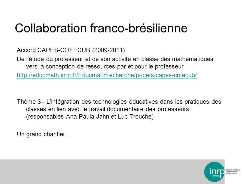 Collaboration franco-brésilienne Accord CAPES-COFECUB (2009-2011) De létude du professeur et de son activité en classe des mathématiques vers la conce