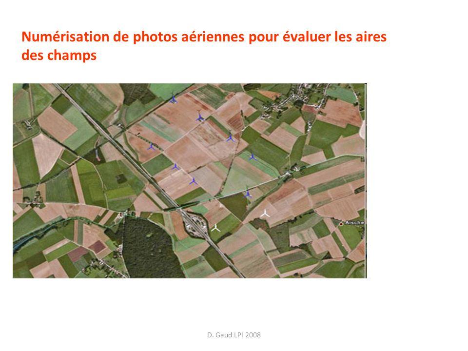 D. Gaud LPI 2008 Numérisation de photos aériennes pour évaluer les aires des champs