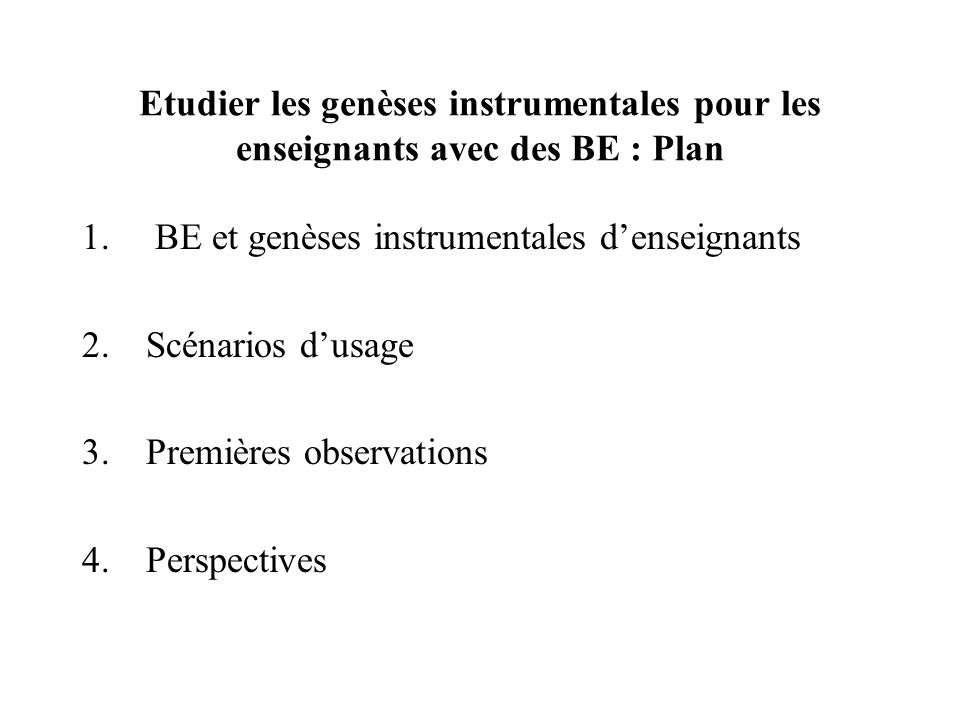 Etudier les genèses instrumentales pour les enseignants avec des BE : Plan 1.
