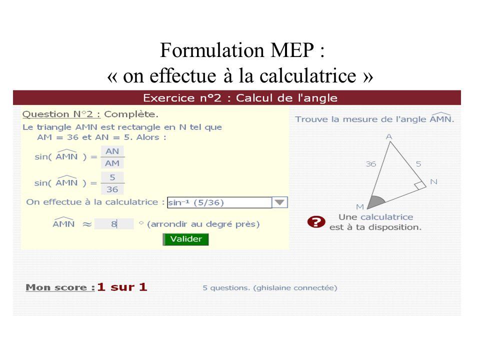 Formulation MEP : « on effectue à la calculatrice »