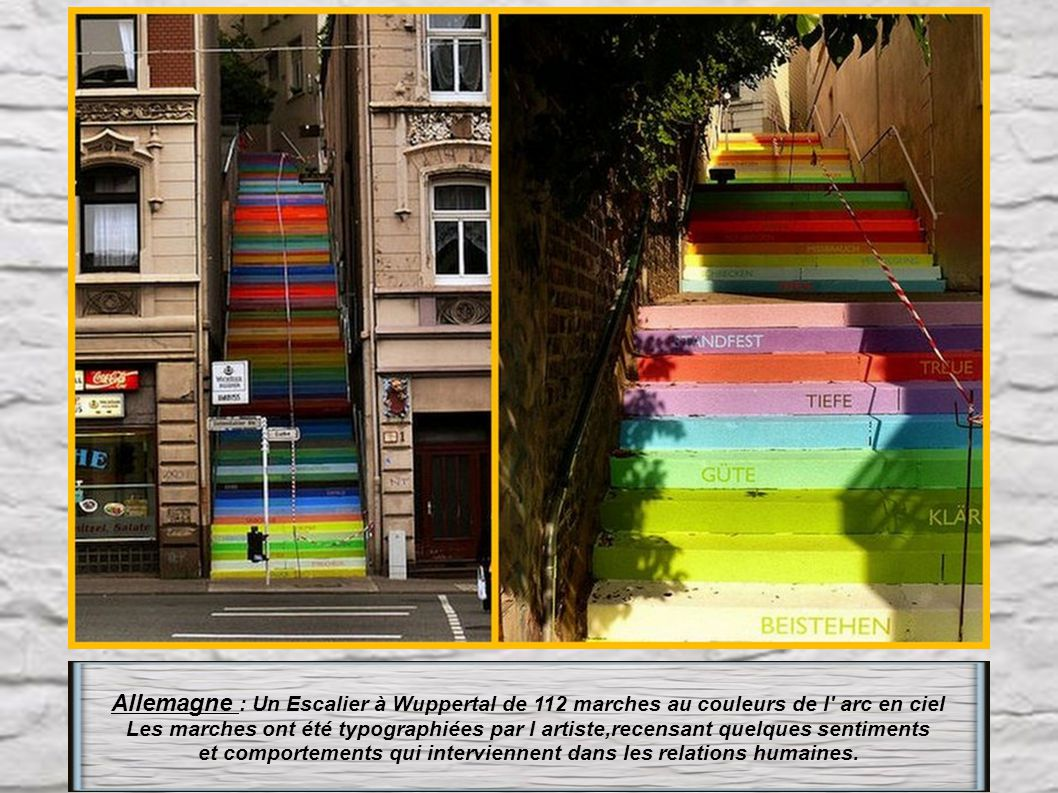 Allemagne : Un Escalier à Wuppertal de 112 marches au couleurs de l arc en ciel Les marches ont été typographiées par l artiste,recensant quelques sentiments et comportements qui interviennent dans les relations humaines.